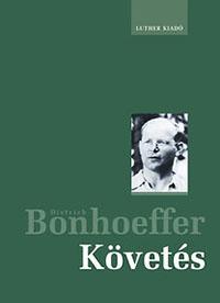 Dietrich Bonhoeffer: Követés