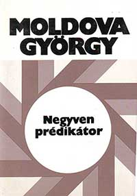Moldova György: Negyven prédikátor