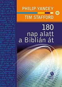 Philip Yancey – Tim Stafford: 180 nap alatt a Biblián át