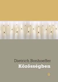 Dietrich Bonhoeffer: Közösségben
