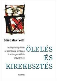 Miroslav Volf: Ölelés és kirekesztés