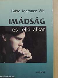 Pablo Martinez Vila: Imádság és lelki alkat