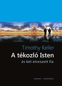 Timothy Keller: A tékozló Isten és két elveszett fia